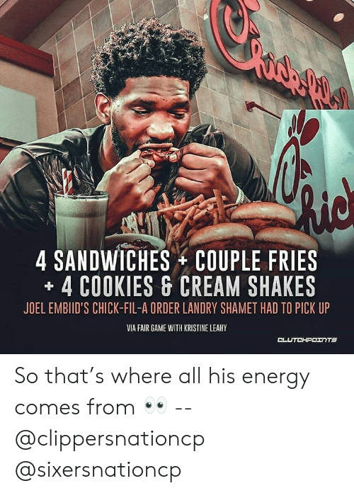 Chick-Fil-A, Cookies, and Energy: 4 SANDWICHES + COUPLE FRIES  -4 COOKIES CREAM SHAKES  JOEL EMBIID'S CHICK-FIL-A ORDER LANDRY SHAMET HAD TO PICK UP  VIA FAIR GAME WITH KRISTINE LEAHY So that's where all his energy comes from 👀 -- @clippersnationcp @sixersnationcp