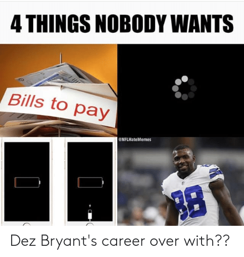 4 Things Nobody Wants Bills To Pay Enflhatememes Dez