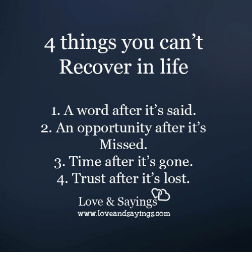 4 Things You Can't Recover In Life 1 A Word After It's