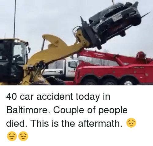 40 Car Accident Today in Baltimore Couple of People Died This Is the