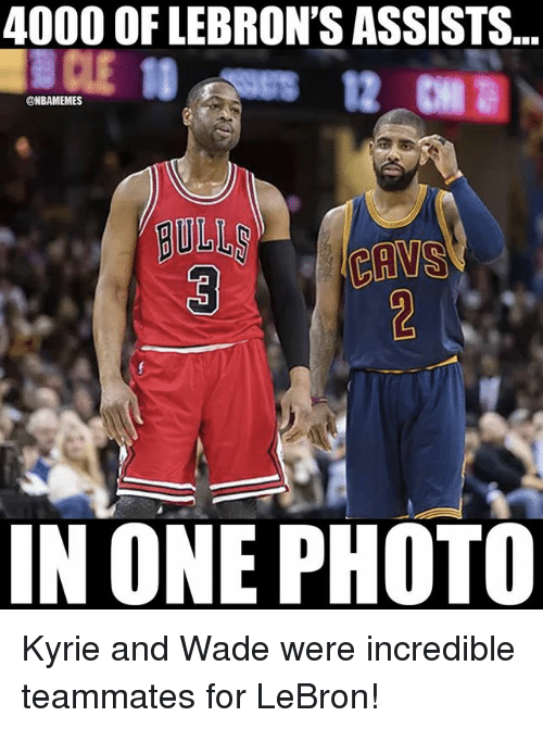 Nba, Bulls, and Lebron: 4000 OF LEBRON'S ASSISTS  @NBAMEMES  BULLS  IN ONE PHOTO Kyrie and Wade were incredible teammates for LeBron!