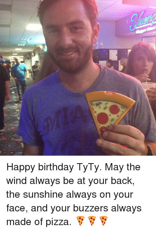 Birthday Pizza And Happy 41 TyTy May The Wind