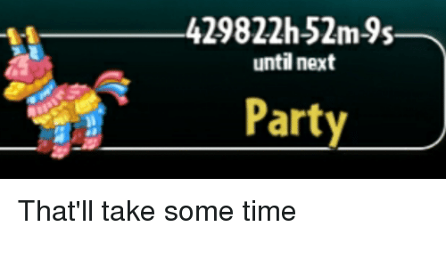 Party, Time, and Next: 429822h52m-9s  until next  Party-