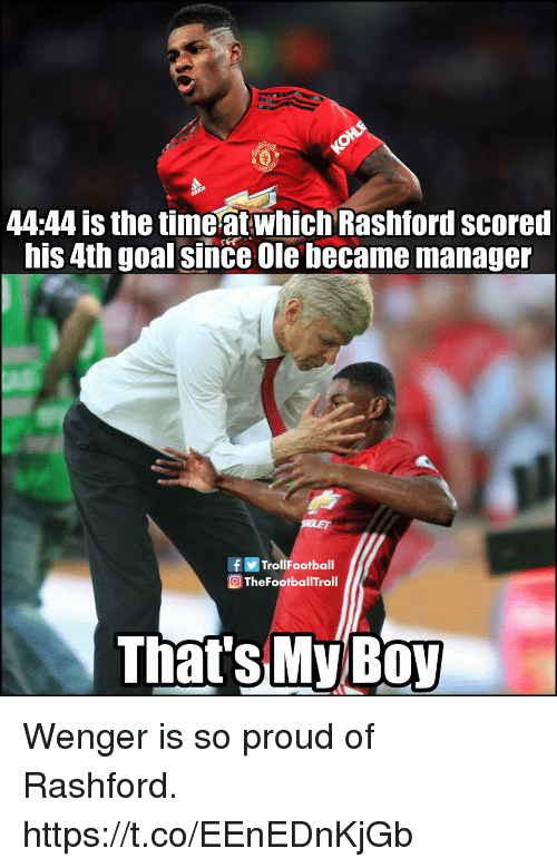 Memes, Goal, and Time: 44:44 is the time at which Rashford scored  his 4th goal since Ole became manager  fTrollFootball  OTheFootballTroll  Thats My BO Wenger is so proud of Rashford. https://t.co/EEnEDnKjGb