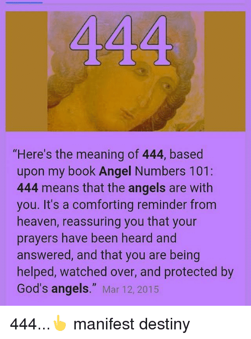444 Here's the Meaning of 444 Based Upon My Book Angel Numbers 101