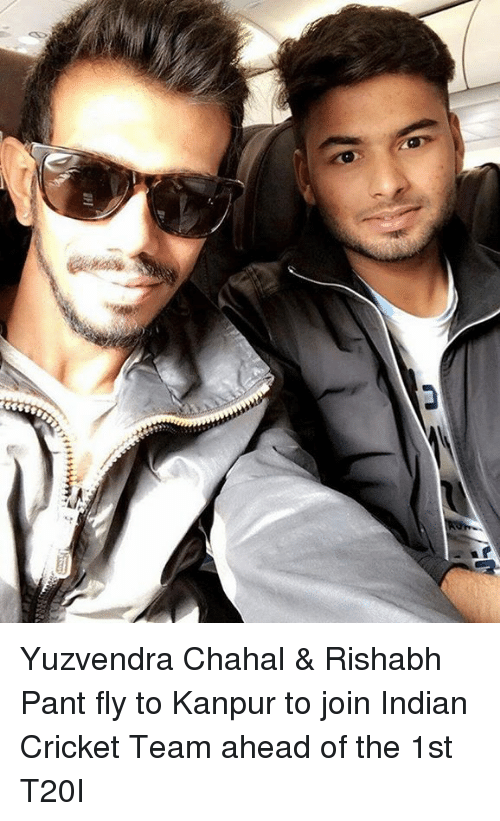 Memes, Cricket, and 🤖: 444444  il Yuzvendra Chahal & Rishabh Pant fly to Kanpur to join Indian Cricket Team ahead of the 1st T20I