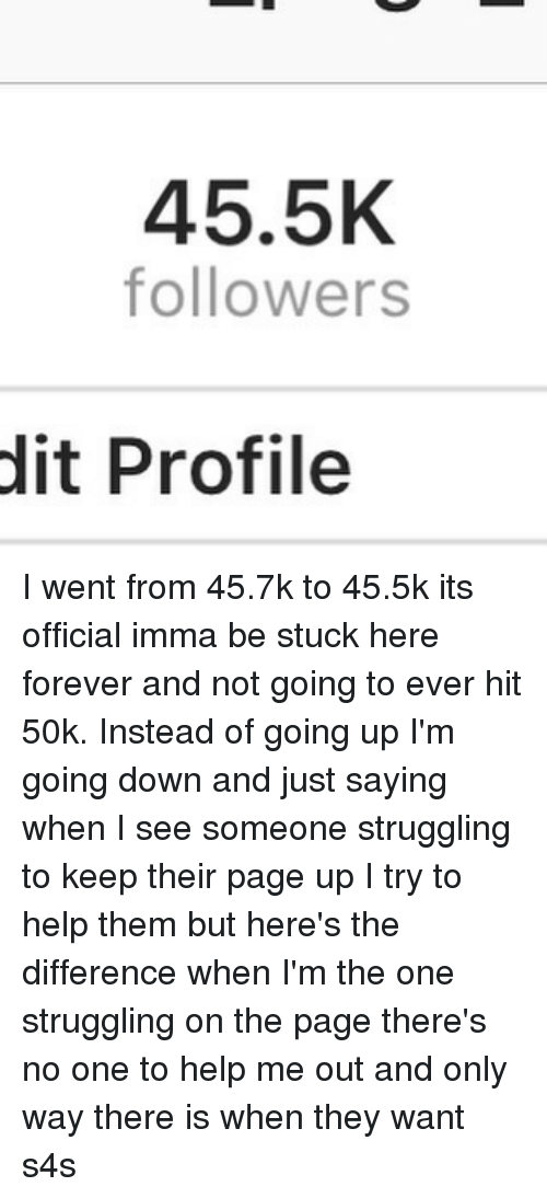 455K Followers Dit Profile I Went From 457k to 455k Its