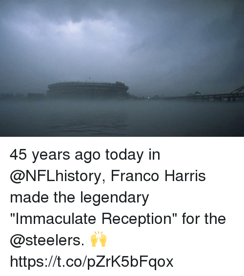 """Memes, Steelers, and Today: 45 years ago today in @NFLhistory, Franco Harris made the legendary """"Immaculate Reception"""" for the @steelers. 🙌 https://t.co/pZrK5bFqox"""