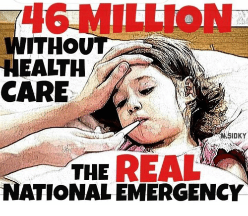 Health, Rea, and  Care: 46 MILLION  WITHOU  HEALTH  CARE  THE REA  ATIONALEMERGENCY