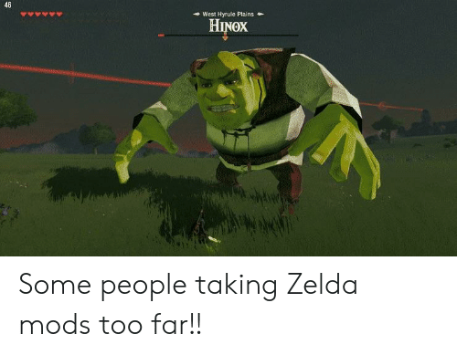 46 West Hyrule Plains Hinox Some People Taking Zelda Mods Too Far Zelda Meme On Me Me