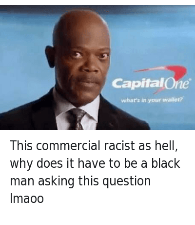 This commercial racist as hell, why does it have to be a black man asking this question lmaoo : This commercial racist as hell, why does it have to be a black man asking this question Imaoo This commercial racist as hell, why does it have to be a black man asking this question lmaoo