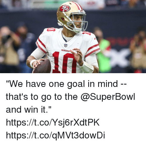 """Memes, Goal, and Superbowl: 49 """"We have one goal in mind -- that's to go to the @SuperBowl and win it."""" https://t.co/Ysj6rXdtPK https://t.co/qMVt3dowDi"""