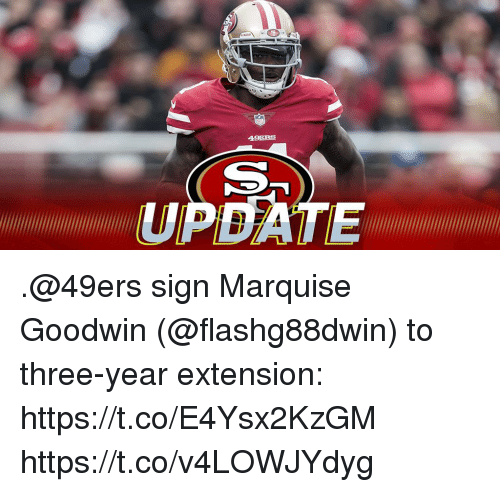 San Francisco 49ers, Memes, and Marquise: .@49ers sign Marquise Goodwin (@flashg88dwin) to three-year extension: https://t.co/E4Ysx2KzGM https://t.co/v4LOWJYdyg
