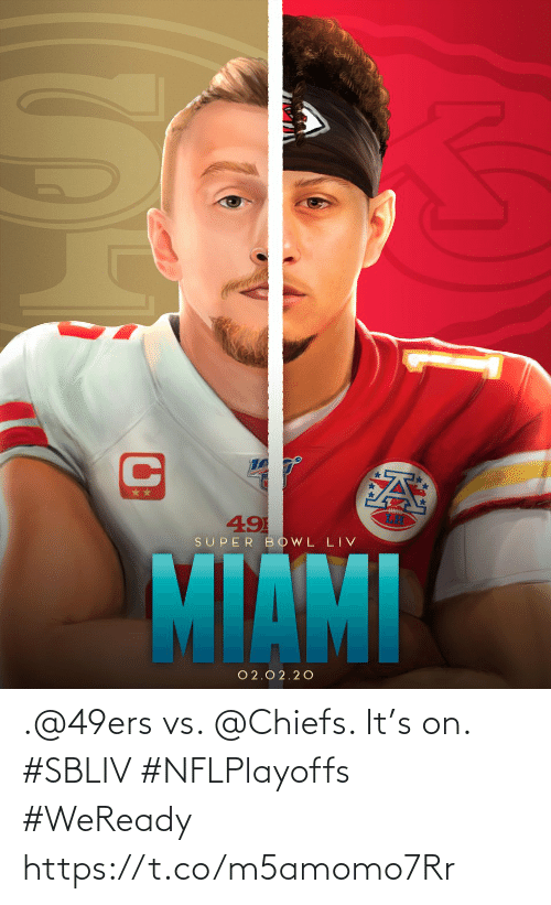 San Francisco 49ers, Memes, and Chiefs: .@49ers vs. @Chiefs. It's on. #SBLIV #NFLPlayoffs  #WeReady https://t.co/m5amomo7Rr