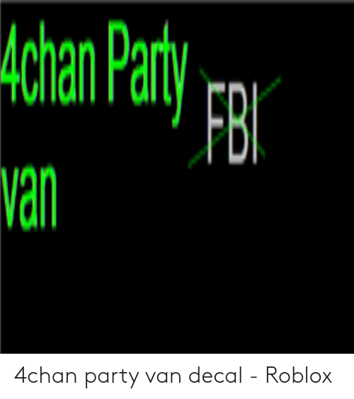 Tumblr Roblox Decal Picture 01 Roblox - 4chan Party Fb Van 4chan Party Van Decal Roblox 4chan Meme On