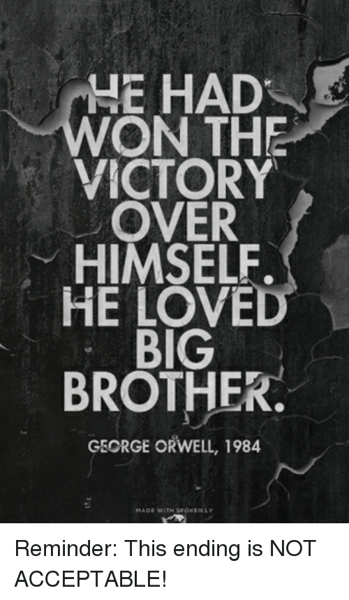 Big Brother George Orwell And 4E HAD ON THE VICTORY OVER HIMSELF