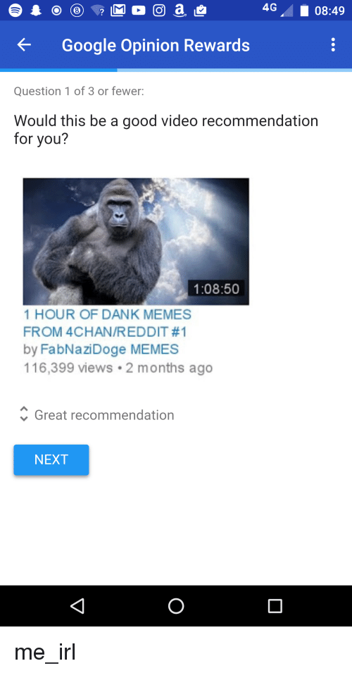 4g 08 49 google opinion rewards question 1 of 3 or 6588962 ✅ 25 best memes about 1 hour of dank 1 hour of dank memes