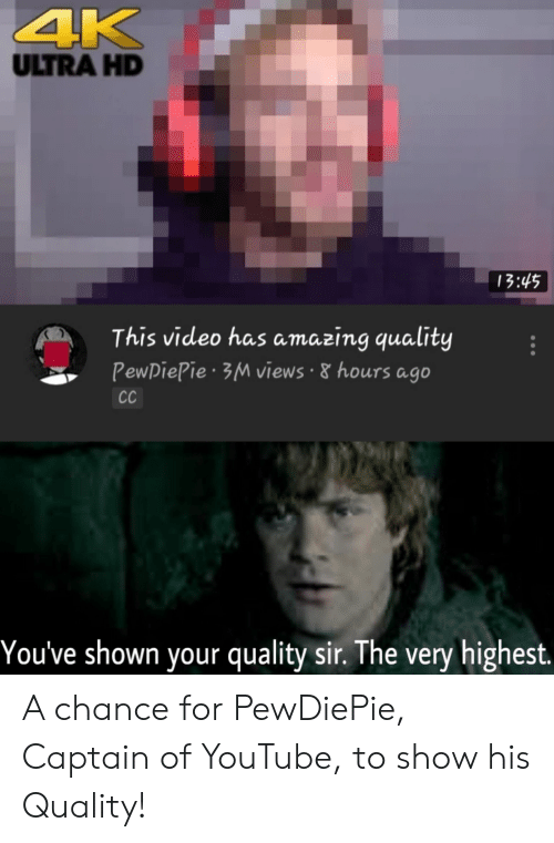 4K ULTRA HD 1345 This Video Has Amazing Quality PewDiePie 3M