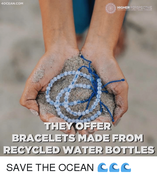 OCEANCOM HIGHER PERSPEC IVE THEY OFFER BRACELETS MADE FROM - 4ocean