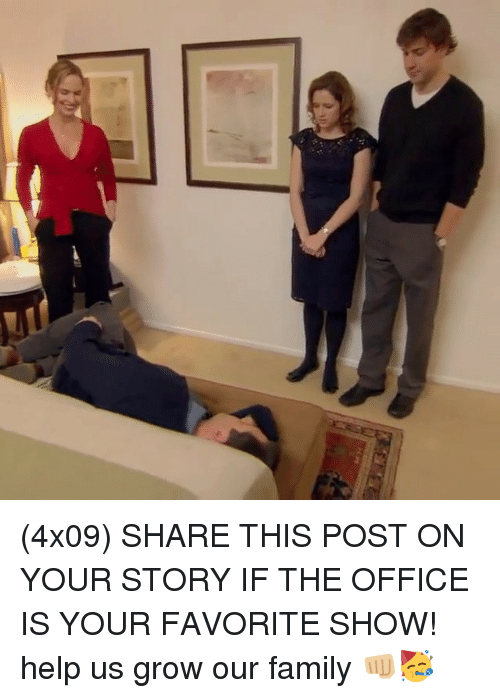Family, Memes, and The Office: (4x09) SHARE THIS POST ON YOUR STORY IF THE OFFICE IS YOUR FAVORITE SHOW! help us grow our family 👊🏼🥳