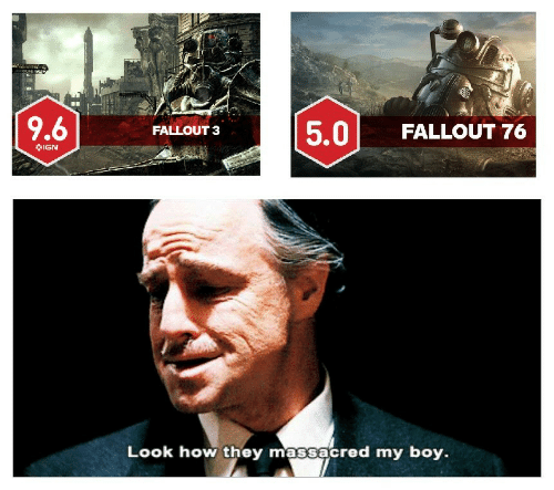 Fallout, Ign, and Boy: 5.0 FALLOUT 76  FALLOUT 3  IGN  Look how they massacred my boy.