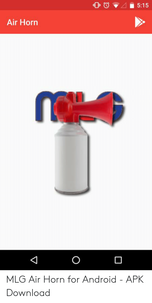 515 Air Horn O MLG Air Horn for Android - APK Download