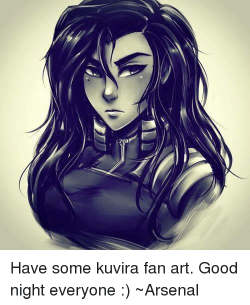 5 Have Some Kuvira Fan Art Good Night Everyone Arsenal Meme On Meme