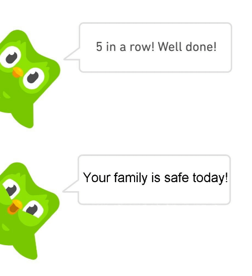 Family, Today, and Safe: 5 in a row! Well done!  Your family is safe today!