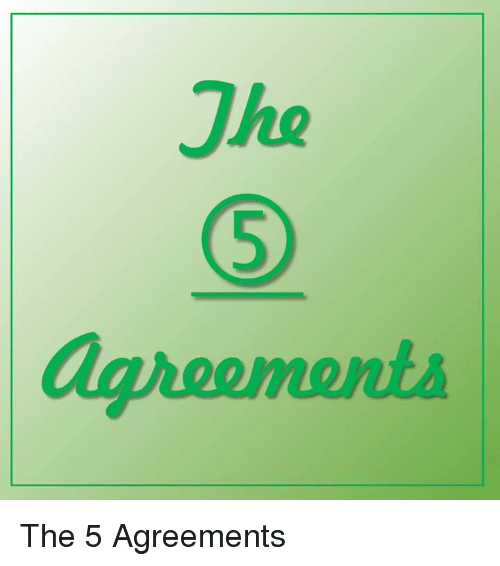 5 The 5 Agreements Meme On Me