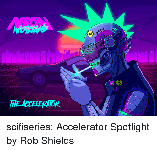 Tumblr, Blog, and Http: 5  THE ACCELERAOR scifiseries:  Accelerator Spotlight by Rob Shields