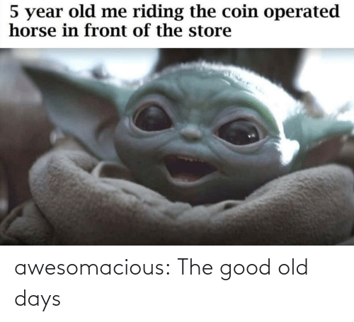 Tumblr, Blog, and Good: 5 year old me riding the coin operated  horse in front of the store awesomacious:  The good old days