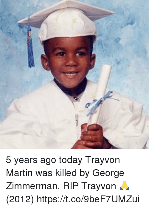 5 years ago today trayvon martin was killed by george 21189253 ✅ 25 best memes about george zimmerman george zimmerman memes,George Zimmerman Memes