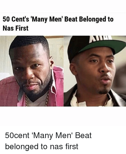 Memes, Nas, and 50cent: 50 Cent's 'Many Men' Beat Belonged to  Nas First 50cent 'Many Men' Beat belonged to nas first