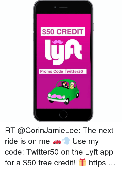 $50 CREDIT Promo Code Twitter50 RT the Next Ride Is on Me 🚗💨 Use