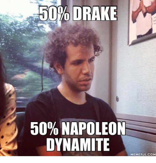Best Memes About Napoleon Dynamite Meme Napoleon Dynamite - The 25 best drake memes in existence