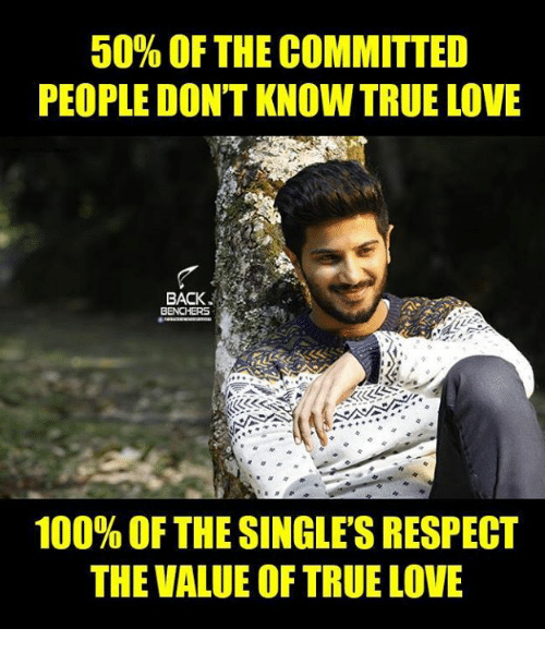 50 Of The Committed People Dont Know True Love Back Benchers 100