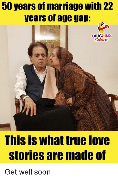Love, Marriage, and Soon...: 50 years of marriage with 22  years of age gap:  LAUGHING  This is what true love  stories are made of Get well soon