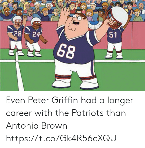 Football, Nfl, and Patriotic: 51  24  28  68 Even Peter Griffin had a longer career with the Patriots than Antonio Brown https://t.co/Gk4R56cXQU