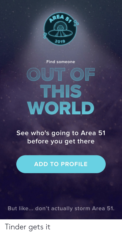 51 AREA 2019 Find Someone OUT OF THIS WORLD See Who's Going