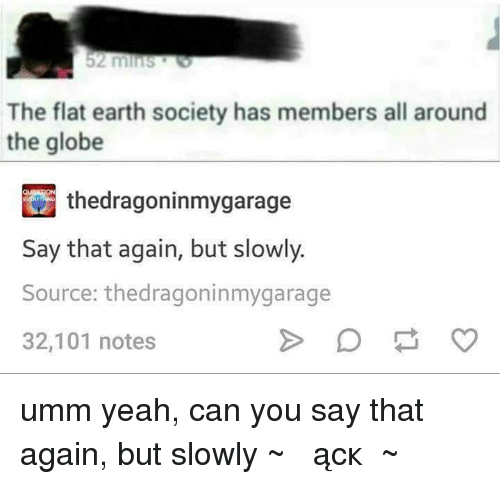 memes earth and flat earth 52 minuts the flat earth society has members