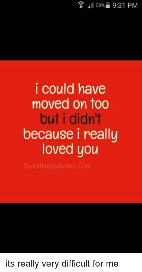 i have moved on