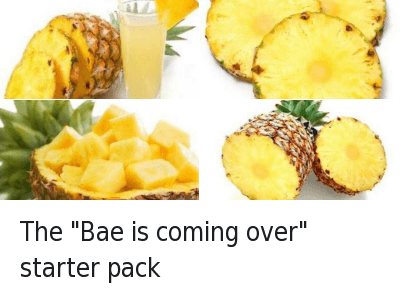 "The ""Bae is coming over"" starter pack : The ""Bae is coming over"" starter pack"
