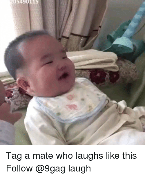 9gag, Memes, and 🤖: 5490115 Tag a mate who laughs like this Follow @9gag laugh