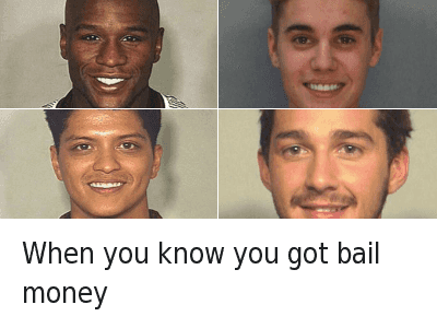 Bruno Mars, Justin Bieber, and Mayweather: When you know you got bail money When you know you got bail money