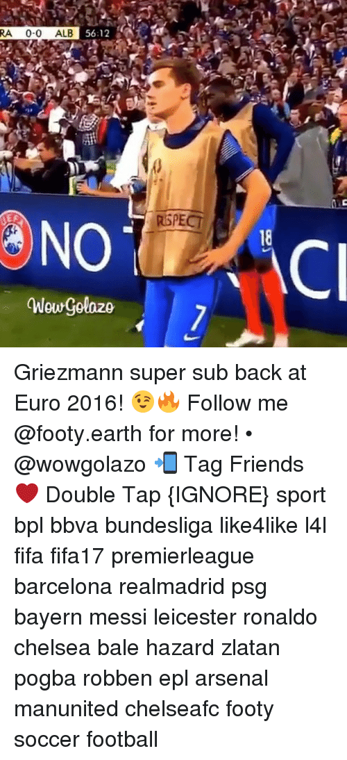 Arsenal, Barcelona, and Chelsea: 56:12  RA 0-0 ALB  NO  Wowgolazo  RSPECT  ACI Griezmann super sub back at Euro 2016! 😉🔥 Follow me @footy.earth for more! • @wowgolazo 📲 Tag Friends ❤️ Double Tap {IGNORE} sport bpl bbva bundesliga like4like l4l fifa fifa17 premierleague barcelona realmadrid psg bayern messi leicester ronaldo chelsea bale hazard zlatan pogba robben epl arsenal manunited chelseafc footy soccer football