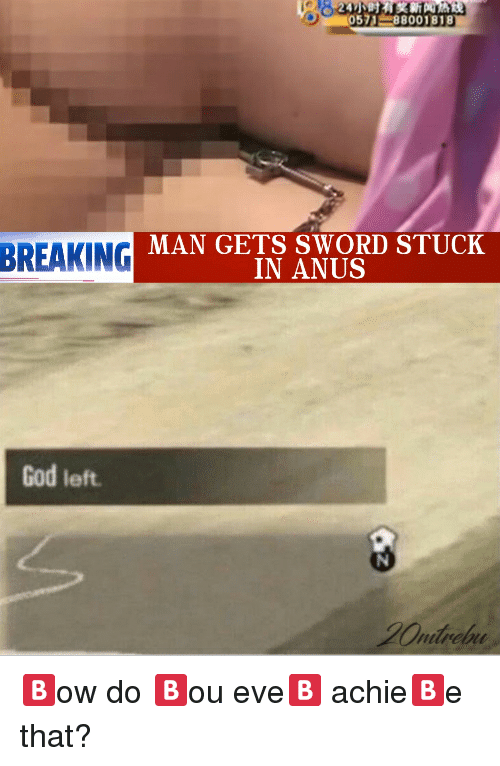 571 88001818 Breaking Man Gets Sword Stuck In Anus God Left God