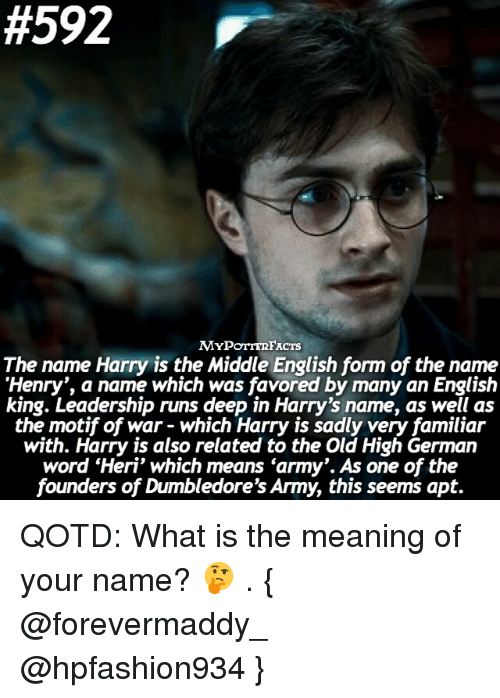 592 mypotterfacts the name harry is the middle english form 24699015 ✅ 25 best memes about what is the meaning of what is the