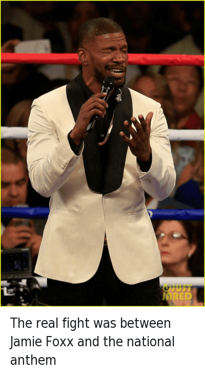 Fight Song, Jamie Foxx, and National Anthem: The real fight was between Jamie Foxx and the national anthem The real fight was between Jamie Foxx and the national anthem