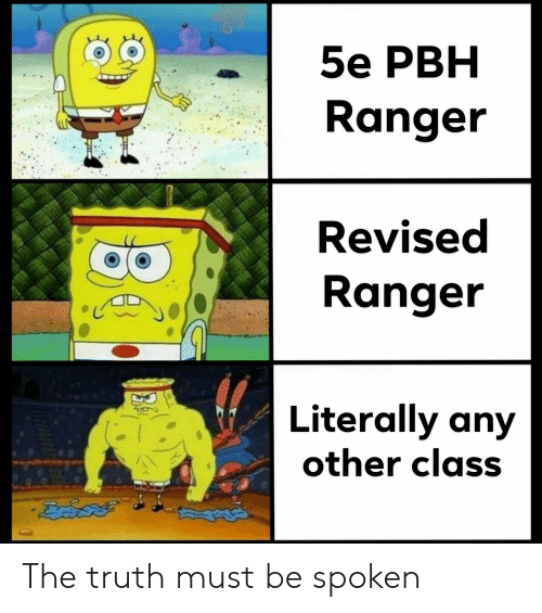 5e PBH Ranger Revised Ranger Literally Any Other Class the Truth