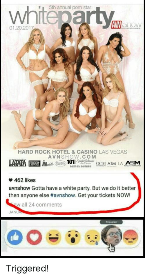 Party, Las Vegas, and Casino: 5th annual porn star  now  01.20.2017  HARD ROCK HOTEL &CASINO LAS VEGAS  AVNSHOW.COM  462 likes  avnshow Gotta have a white party. But we do it better  then anyone else #avnshow. Get your tickets NOW!  w all 24 comments